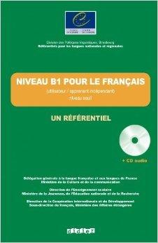 Niveau B1 pour le Franais / un rfrentiel livre + cd audio de Jean-Claude Beacco,Patrick Riba,Sylvie Lepage ( 20 juillet 2011 )