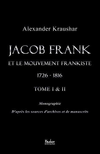 Jacob Frank et le mouvement frankiste 1726-1816 (tomes 1 & 2) par Alexander Kraushar