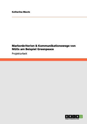 Markenkriterien & Kommunikationswege von NGOs am Beispiel Greenpeace