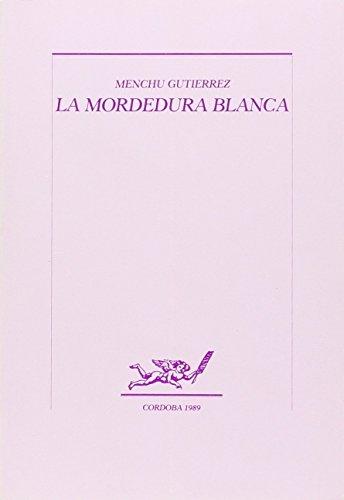 La mordedura blanca por Menchu Gutierrez
