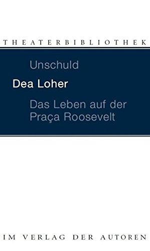 Unschuld / Das Leben auf der Praca Roosevelt: Zwei Stücke (Theaterbibliothek)