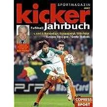 Kicker Fußball-Jahrbuch 2007 1. und 2. Bundesliga / Europapokal / DFB-Pokal. Europas Top-Ligen / WM 2006 / Frauen