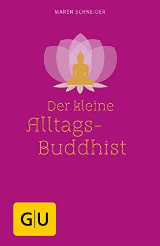 Der kleine Alltagsbuddhist -