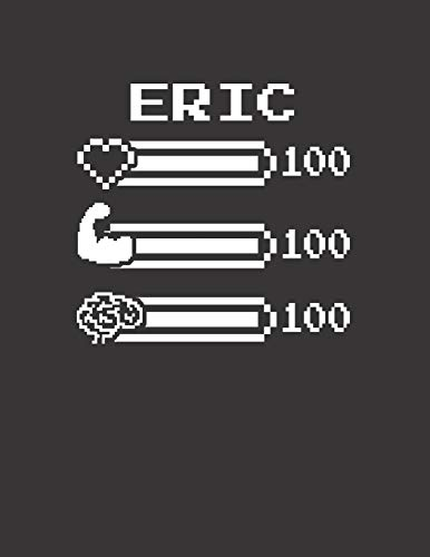 ERIC: Pixel Retro Game 8 Bit Design Blank Composition Notebook College Ruled, Name Personalized for Boys & Men. Gaming Desk Stuff for Gamer Boys. ... Gift. Birthday & Christmas Gift for Men. (T-shirt Eric Kinder)