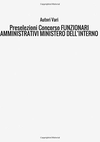 Preselezioni concorso funzionari amministrativi. Ministero dell'interno