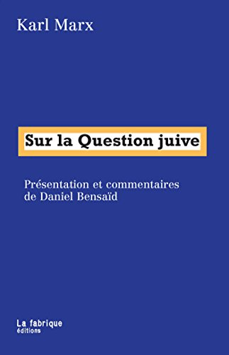 Sur la Question juive (FABRIQUE (LA)) par Karl Marx