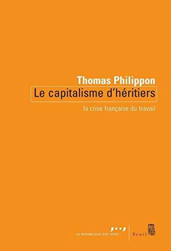 Le Capitalisme d'héritiers. La crise française du travail