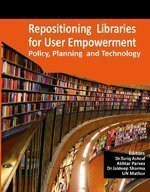 Repositioning Libraries for User Empowerment: Policy, Planning and Technology