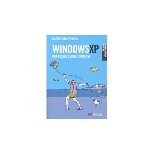 Windows Xp. Per Essere Subito Operativi