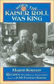 When Kaiser Roll Was King Kaiser Roll