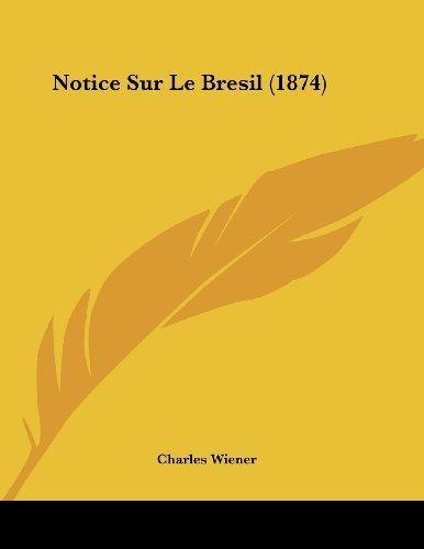 Notice Sur Le Bresil (1874)