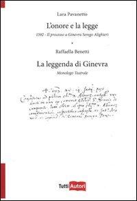 L'onore e la legge. 1592. Il processo a Ginevra Serego Alighieri. La leggenda di Ginevra. Monologo teatrale