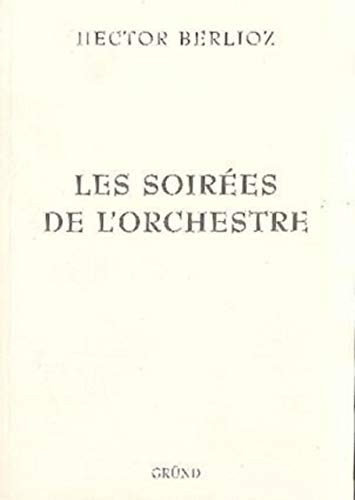 Les soirées de l'orchestre par Hector BERLIOZ