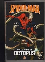 SPIDER-MAN NELLE SPIRE DI OCTOPUS LE STORIE INDIMENTICABILI N.11