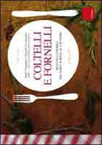 Coltelli e fornelli. Ricette e consigli dal fare la spesa al cucinare. Ediz. illustrata