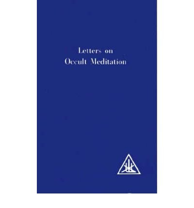 [(Letters on Occult Meditation)] [ By (author) Alice A. Bailey ] [June, 1973]