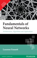 Fundamentals of Neural Networks: Architectures, Algorithms and Applications, 1e