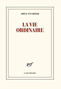 La vie ordinaire par Adèle Van Reeth