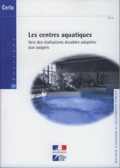 Les centres aquatiques : Vers des réalisations durables adaptées aux usagers
