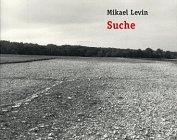 Buchseite und Rezensionen zu 'Suche. Begeleitbuch zur gleichnamigen Ausstellung' von Mikael Levin
