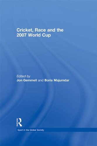 Cricket, Race and the 2007 World Cup (Sport in the Global Society) (English Edition)