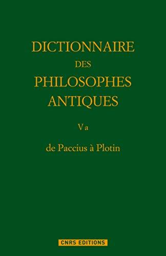 De Paccius à Plotin.Dictionnaire des philosophes antiques T5. Partie 1