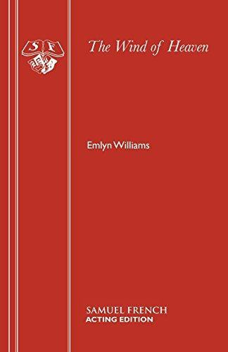 The Wind of Heaven (Acting Edition) by Emlyn Williams (2015-02-13)