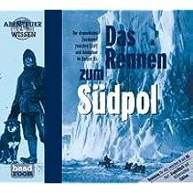 Das Rennen zum Südpol, 1 Audio-CD (Abenteuer & Wissen)