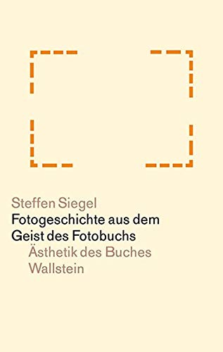 Fotogeschichte aus dem Geist des Fotobuchs (Ästhetik des Buches)