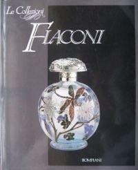 Preisvergleich Produktbild Le Collezioni: Flaconi. Raccolta di contenitori di profumi nelle varie epoche, precedute da un'introduzione storica.
