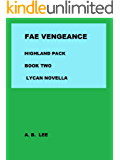 Fae Vengeance - Highland Pack- Book Two  (Lycan Romance )