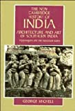 THE NEW CAMBRIDGE HISTORY OF INDIA Architecture and Art of Southern India: 1