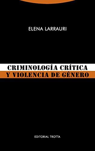 Criminología crítica y violencia de género (Estructuras y Procesos. Derecho)