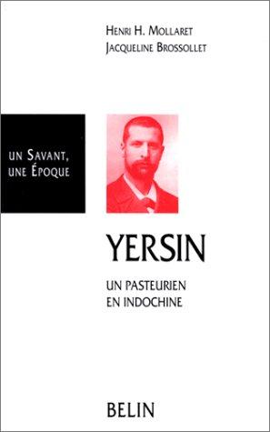 Yersin : un pasteurien en Indochine
