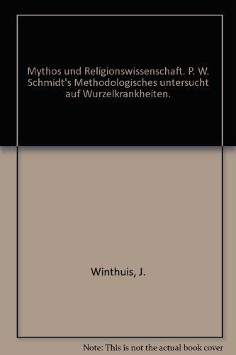 Mythos und Religionswissenschaft. P. W. Schmidt's