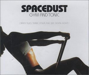 Spacedust - Gym and Tonic