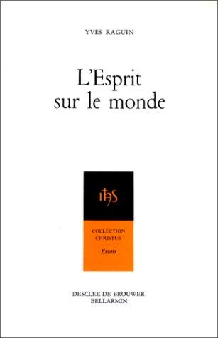 L'esprit sur le monde par Yves Raguin
