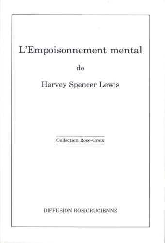 L'empoisonnement mental par Harvey Spencer Lewis