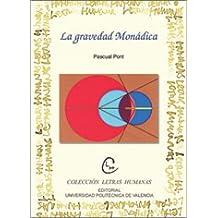 La Gravedad Monádica (Letras humanas)