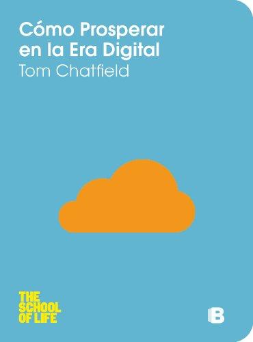 Cómo prosperar en la era digital: Serie School of Live (No ficción) por CHATFIELD  TOM CHATFIELD  TOM