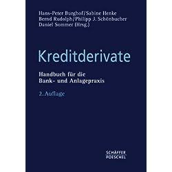 Kreditderivate: Handbuch für die Bank- und Anlagepraxis