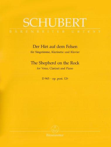 Der Hirt auf dem Felsen. Für Singstimme, Klarinette und Klavier. D 965 - op. post. 129. Singpartitur, Spielpartitur(en), Stimme(n), Urtextausgabe. BÄRENREITER URTEXT por Franz Schubert