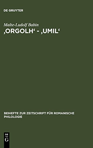'orgolh' - 'umil': Untersuchungen zur lexikalischen Ausprägung des Altokzitanischen im Sinnbereich des Selbstgefühls (Beihefte zur Zeitschrift für romanische Philologie, Band 251)