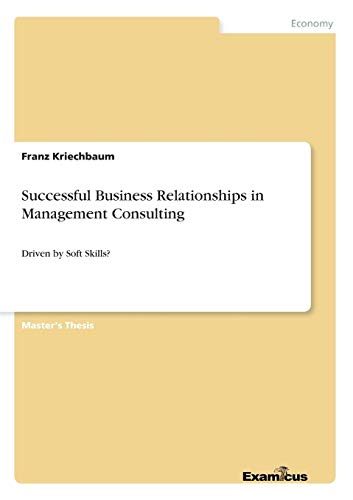 Successful Business Relationships in Management Consulting - Driven by Soft Skills?