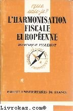 L'harmonisation fiscale européenne par Dominique Villemot