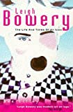 Leigh Bowery: The Life and Times of an Icon
