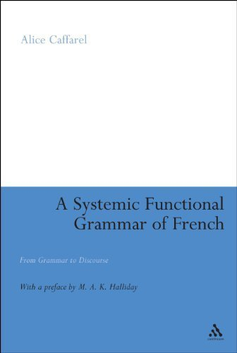 a-systemic-functional-grammar-of-french-from-grammar-to-discourse-1st-edition-by-caffarel-alice-2008