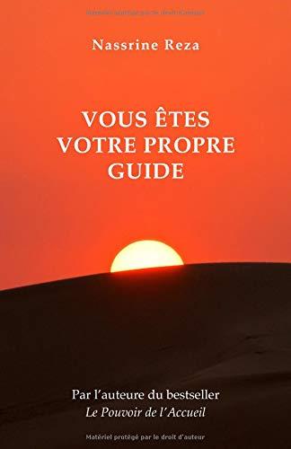 Vous êtes votre propre guide par Nassrine Reza