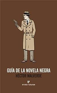 Guía de la novela negra par  Héctor Malverde