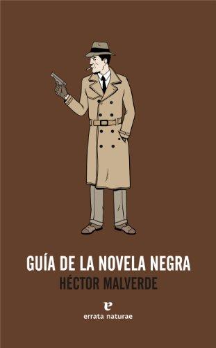 Guía de la novela negra por Hector Malverde